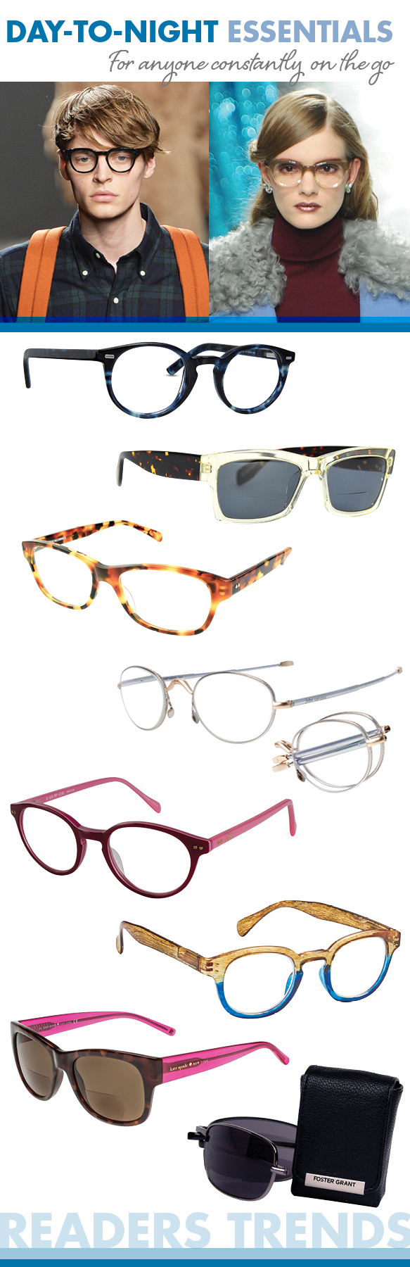 Cinzia Designs (Refocus), Ogi Eyewear (Morris), Corinne McCormack (Zooey), John Varvatos (V802), Lilly Pulitzer (Oasis), ICU Eyewear (7389), Kate Spade (Adanna), Foster Grant (Gulliver)