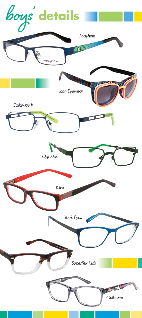Mahem (MH 08 006), Icon Eyewear (20197), Callaway Jr. (Tempo), Ogi Kids (OK 103), Kilter (K4000), You's Eyes (963), Superflex Kids (SFK-130), Quiksilver (EQBEG03000)