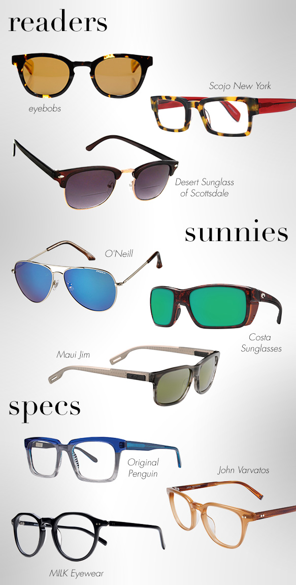 eyebobs (Total Wit), Scojo New York (Prince Street), Desert Sunglass of Scottsdale (SR18273), O'Neill (Vita), Costa Sunglasses (Rooster), Maui Jim (Eh Brah), Original Penguin (The Patrick), John Varvatos (V205), MILK Eyewear (Steven)