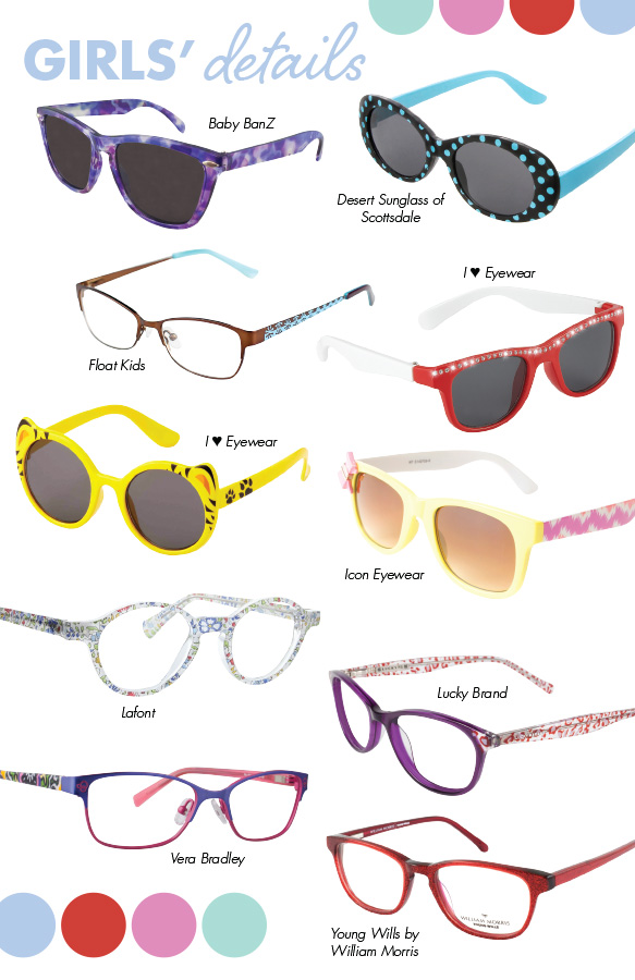 Baby BanZ (Beach Comber JBanZ), Desert Sunglass of Scottsdale (CH18701), Float Kids (FLT K 46), I Heart Eyewear (Ola), I Heart Eyewear (Safari), Icon Eyewear (11465), Lafont (LENNY), Lucky Brand (D700), Vera Bradley (Gigi), Young Wills by William Morris (WMYOU41)