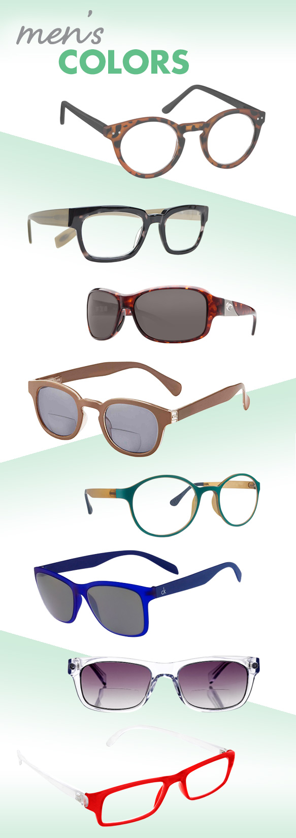 ICU Eyewear (7444), Scojo New York (Benson Street), Costa Sunglasses C-Mates (Inlet), I Heart Eyewear (Sheldon), Cinzia (Heirloom), Calvin Klein Platinum (CKR3171), eyebobs (Style Guy), Desert Sunglass of Scottsdale (RG19091)