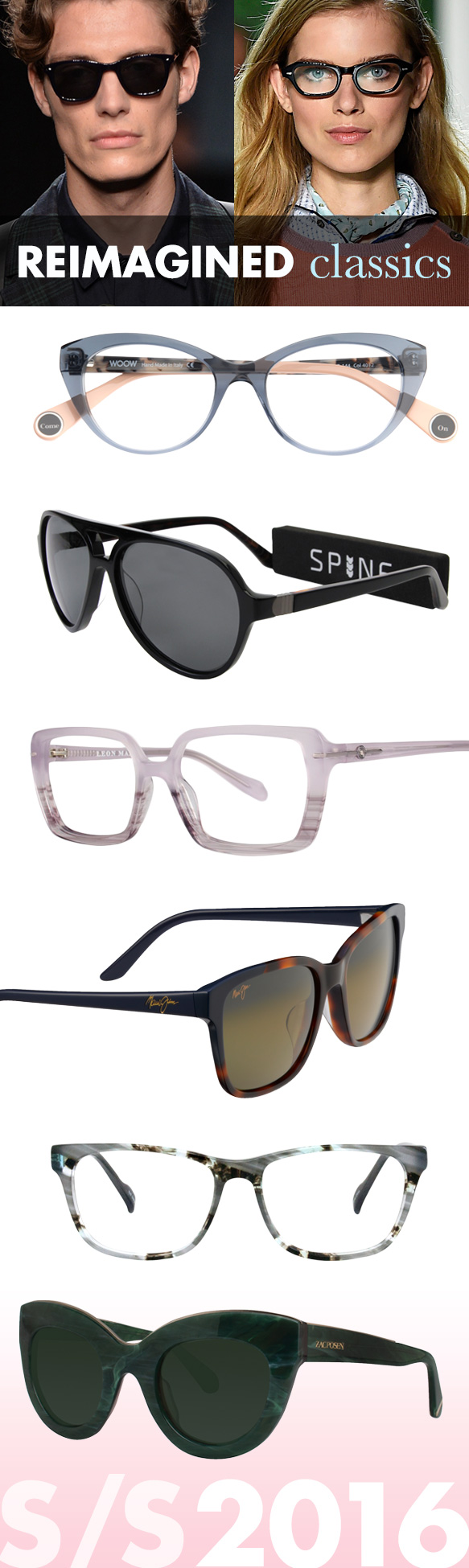 WOOW (Come On 1), SPINE (SP7002), Leon Max (Leon 4031), Maui Jim (Moonbow), Chemistrie by Eyenavision (Harper), Zac Posen (Jacqueline)